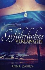 Gefahrliches Verlangen : Buch 2 Der Krinar Chroniken - Anna Zaires