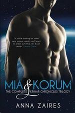 MIA & Korum (the Complete Krinar Chronicles Trilogy) - Anna Zaires