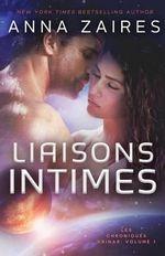 Liaisons Intimes (Les Chroniques Krinar : Volume 1) - Anna Zaires