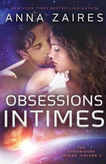Obsessions Intimes (Les Chroniques Krinar : Volume 2) - Anna Zaires