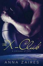 The X-Club (a Krinar Story) - Anna Zaires