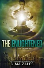 The Enlightened (Mind Dimensions Book 3) - Dima Zales