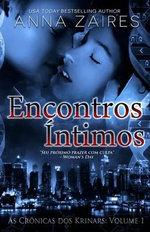 Encontros Intimos (as Cronicas DOS Krinars : Volume I) - Anna Zaires