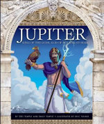 Jupiter : King of the Gods, God of Sky and Storms - Teri Temple