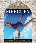 Mercury : God of Travels and Trade - Teri Temple