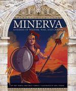 Minerva : Goddess of Wisdom, War, and Crafts - Teri Temple