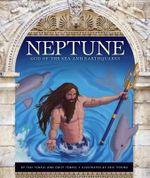 Neptune : God of the Sea and Earthquakes - Teri Temple