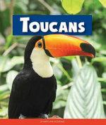 Toucans : Animals of the Rainforest - Mary Ann McDonald