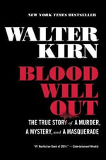 Blood Will Out - Walter Kirn