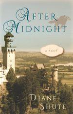 After Midnight : A Novel - Diane Shute