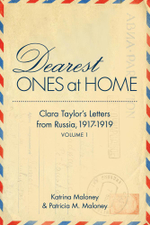 Dearest Ones At Home : Clara Taylor's Letters from Russia, 1917-1919
