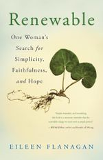 Renewable : One Woman's Search for Simplicity, Faithfulness, and Hope - Eileen Flanagan