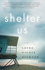 Shelter Us : A Novel - Laura Nicole Diamond