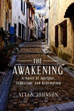 The Awakening : A Novel of Intrigue, Seduction, and Redemption - Allen Johnson