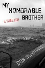 My Honorable Brother : A Thriller - Bob Weintraub