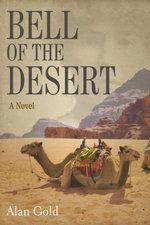Bell of the Desert : A Novel - Alan Gold