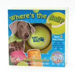 Where's the Ball, a Dog Tricks Kit : Engage, Challenge, and Bond with Your Dog - Kyra Sundance