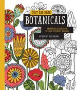 Just Add Color : Botanicals : 30 Original Illustrations to Color, Customize, and Hang - Lisa Congdon