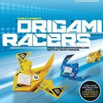 Origami Racers : Fold Your Own Racers and Battle Your Friends - Muneji Fuchimoto