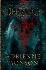 Defiance : Blood Inheritance Trilogy - Adrienne Monson
