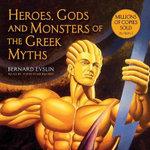 Heroes, Gods and Monsters of the Greek Myths - Bernard Evslin