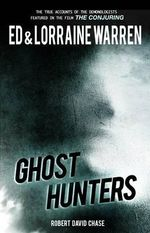 Ghost Hunters : True Stories from the World's Most Famous Demonologists - Ed Warren