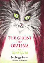 The Ghost of Opalina, or Nine Lives - Peggy Bacon