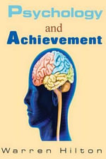 Psychology and Achievement - Warren Hilton