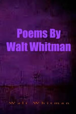 Poems by Walt Whitman - Walt Whitman