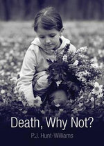 Death, Why Not? - P J Hunt-Williams
