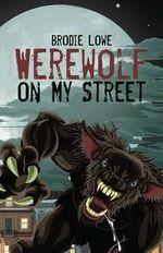 Werewolf on My Street - Brodie Lowe