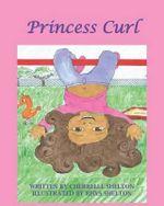 Princess Curl - Cherrelle Shelton