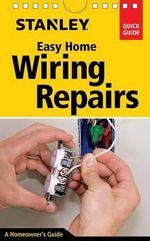Stanley Easy Home Wiring Repairs - Clifford A Popejoy