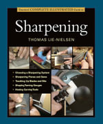 Taunton's Complete Illustrated Guide to Sharpening - Thomas Lie-Nielsen