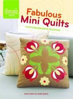Fabulous Mini Quilts : 5 Stylish Projects to Stitch - Jodie Davis