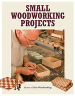 Small Woodworking Projects : Best of Fine Woodworking