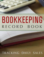 Bookkeeping Record Book : Tracking Daily Sales - Speedy Publishing LLC