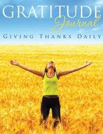 Gratitude Journal : Giving Thanks Daily - Speedy Publishing LLC