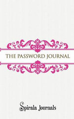 The Password Journal : Your Personal Password Storage - Spirala Journals