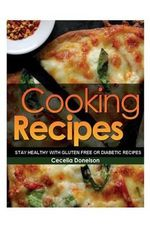 Cooking Recipes : Stay Healthy with Gluten Free or Diabetic Recipes - Cecelia Donelson