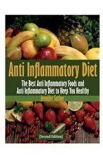 Anti Inflammatory Diet [Second Edition] - Jennifer Sather