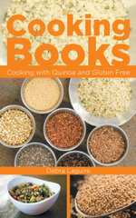 Cooking Books : Cooking with Quinoa and Gluten Free - Debra Laguire