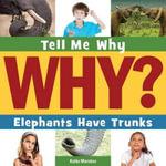 Elephants Have Trunks - Katie Marsico