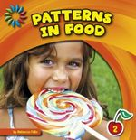 Patterns in Food : 21st Century Basic Skills Library: Patterns All Around - Rebecca Felix