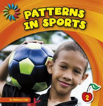 Patterns in Sports : 21st Century Basic Skills Library: Patterns All Around - Rebecca Felix
