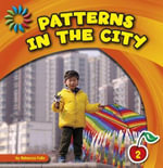 Patterns in the City : 21st Century Basic Skills Library: Patterns All Around - Rebecca Felix
