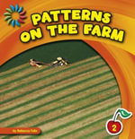 Patterns on the Farm : 21st Century Basic Skills Library: Patterns All Around - Rebecca Felix