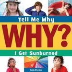 I Get Sunburned : Tell Me Why (Cherry Lake) - Katie Marsico
