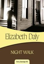 Night Walk : Henry Gamadge #12 - Elizabeth Daly