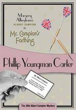 Mr. Campion's Farthing : Albert Campion #20 - Philip Youngman Carter